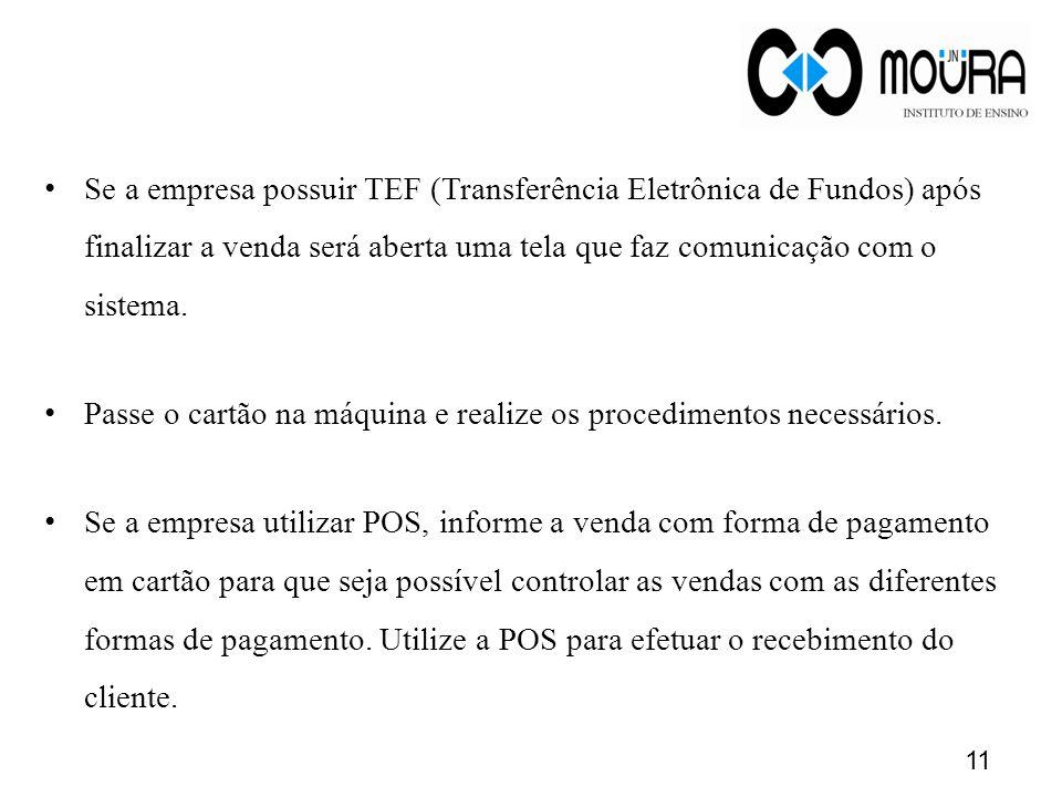 Se a empresa possuir TEF (Transferência Eletrônica de Fundos) após finalizar a venda será aberta uma tela que faz comunicação com o sistema.