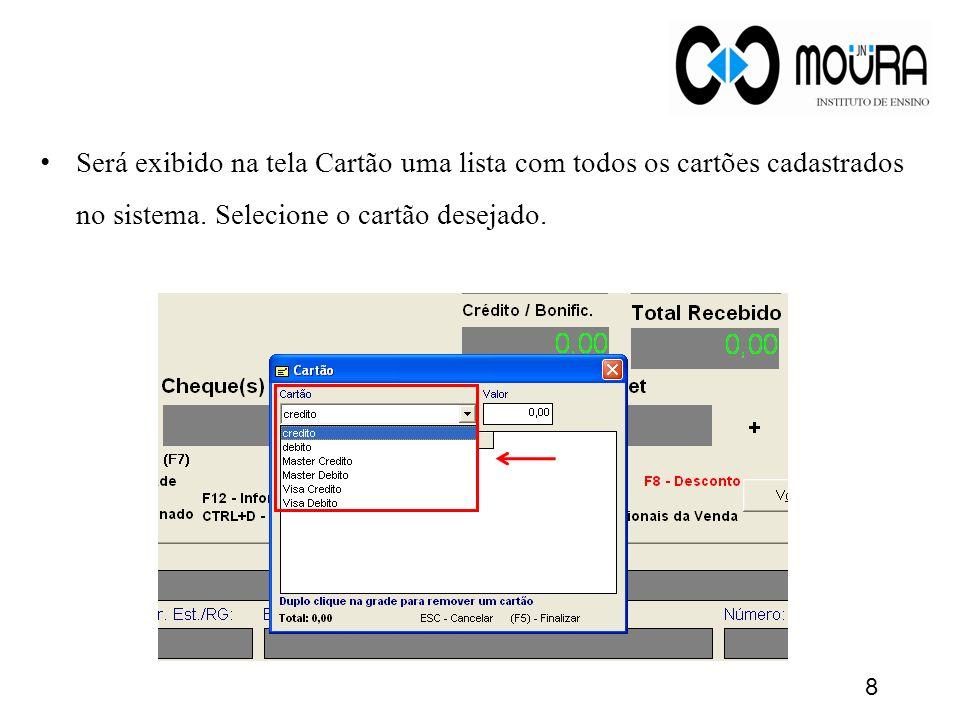 Será exibido na tela Cartão uma lista com todos os cartões cadastrados no sistema.