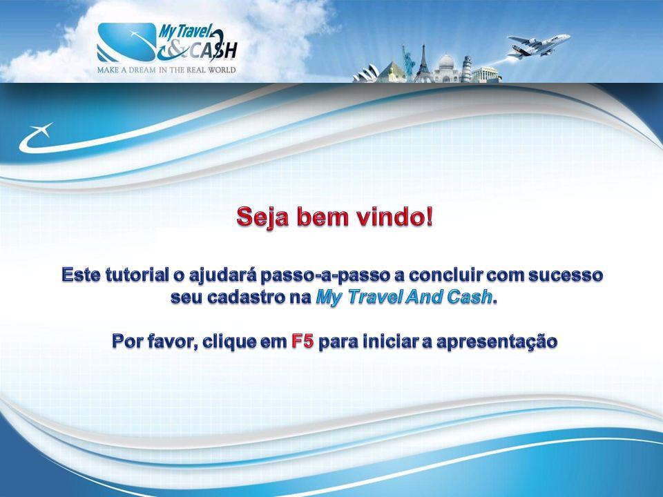 Seja bem vindo! Este tutorial o ajudará passo-a-passo a concluir com sucesso. seu cadastro na My Travel And Cash.