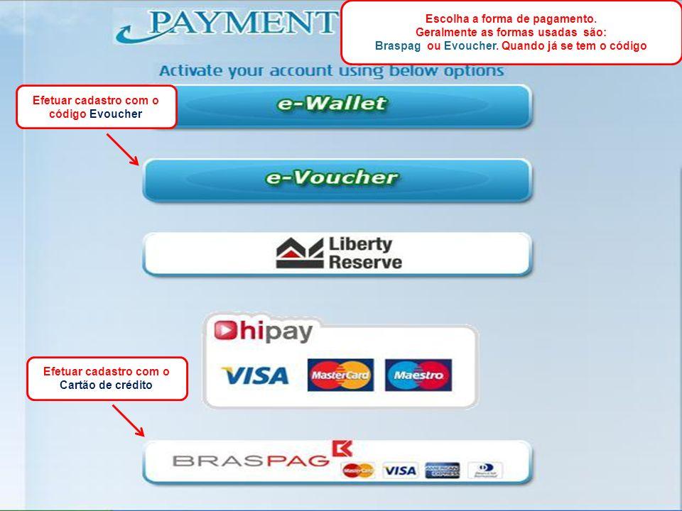 Escolha a forma de pagamento. Geralmente as formas usadas são: