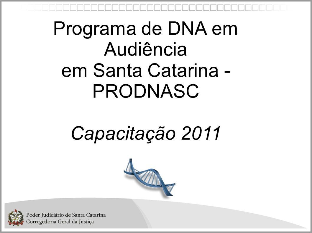 Programa de DNA em Audiência em Santa Catarina - PRODNASC