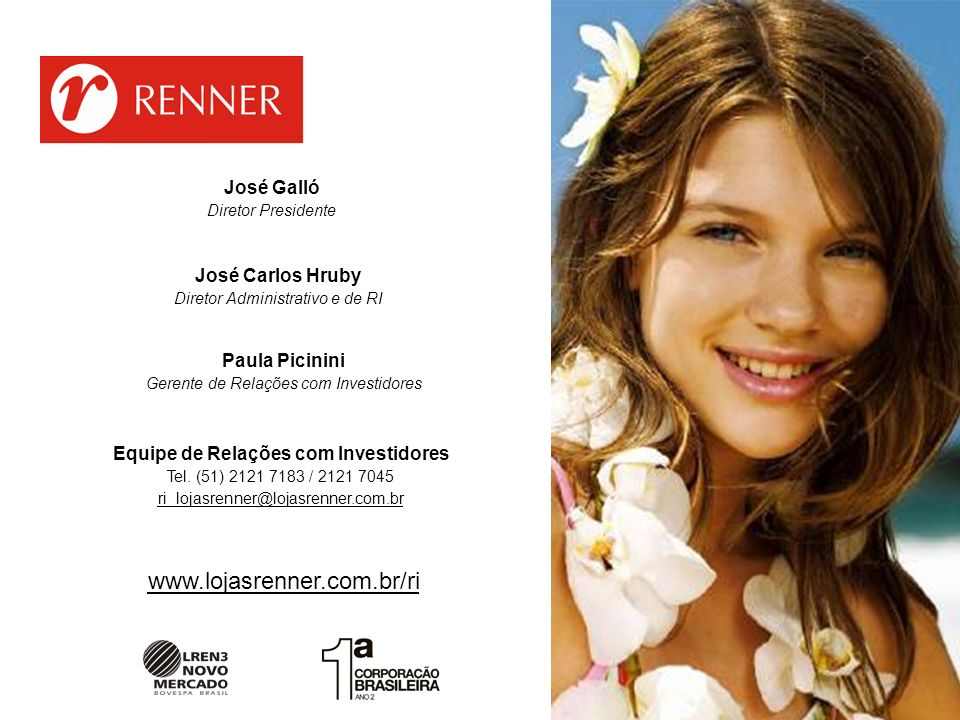 www.lojasrenner.com.br/ri José Galló José Carlos Hruby