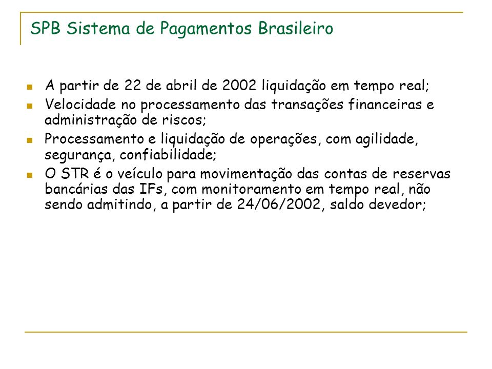 SPB Sistema de Pagamentos Brasileiro