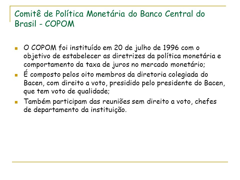 Comitê de Política Monetária do Banco Central do Brasil - COPOM