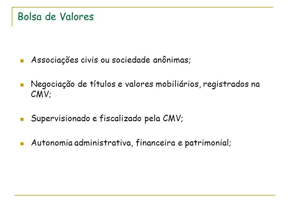 Bolsa de Valores Associações civis ou sociedade anônimas;