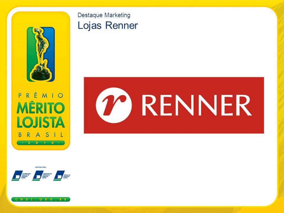 Destaque Marketing Lojas Renner