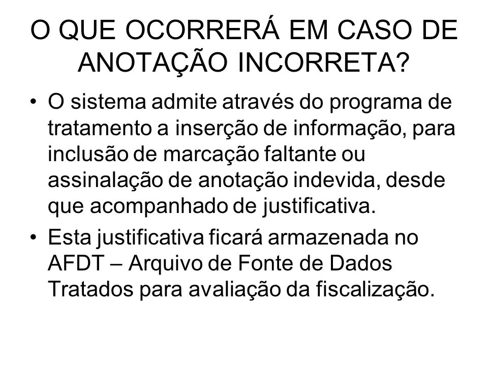 O QUE OCORRERÁ EM CASO DE ANOTAÇÃO INCORRETA