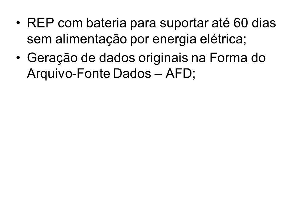 REP com bateria para suportar até 60 dias sem alimentação por energia elétrica;