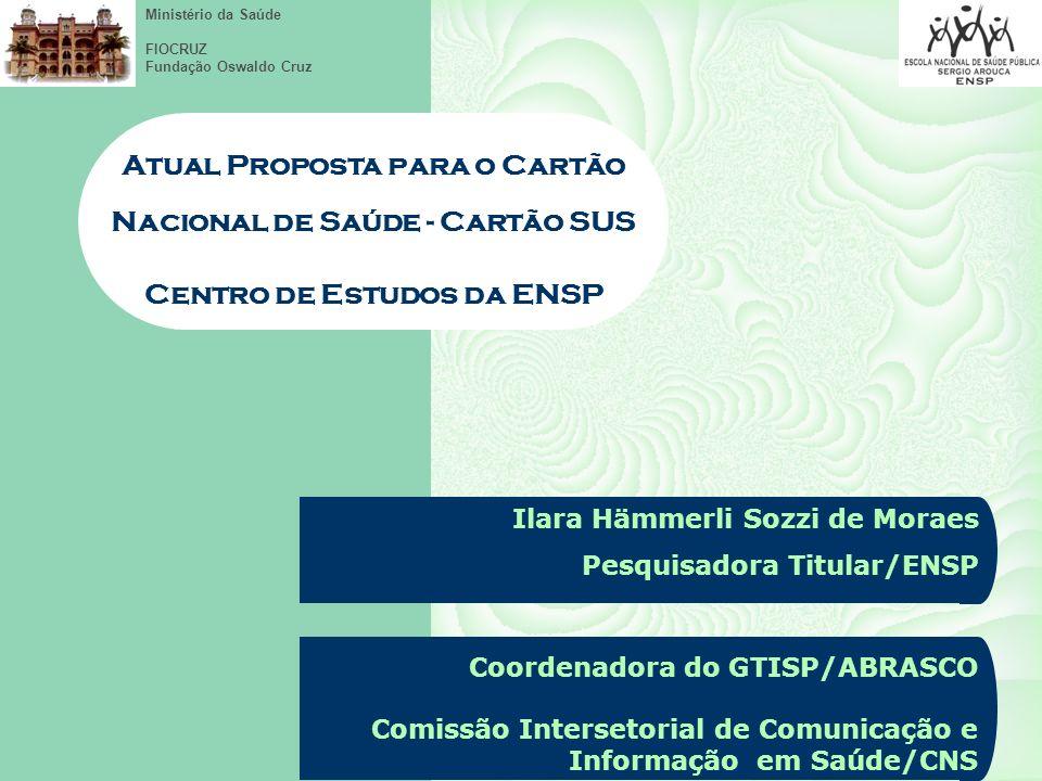 Atual Proposta para o Cartão Nacional de Saúde - Cartão SUS