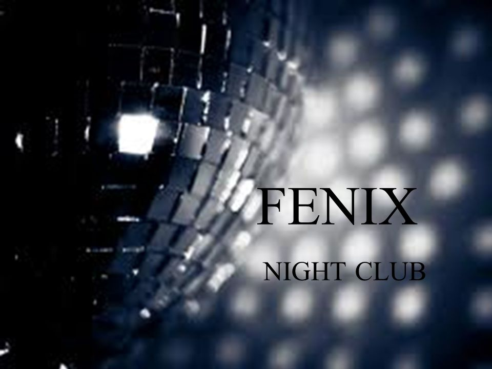 FENIX NIGHT CLUB