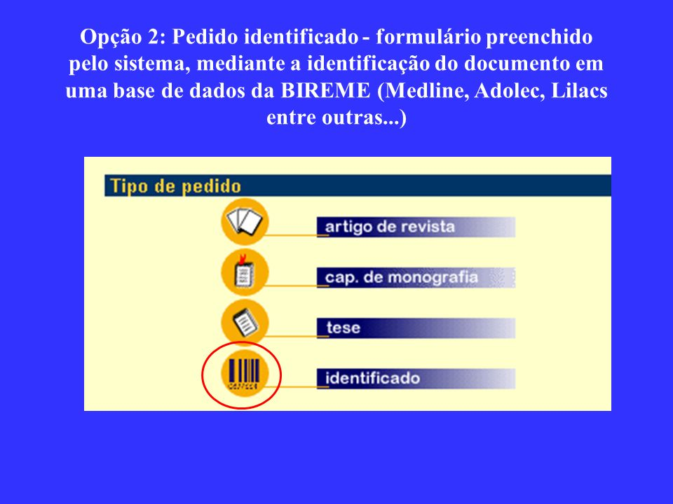 Opção 2: Pedido identificado - formulário preenchido pelo sistema, mediante a identificação do documento em uma base de dados da BIREME (Medline, Adolec, Lilacs entre outras...)