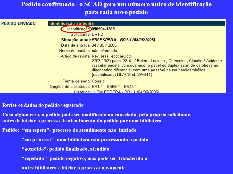 Pedido confirmado - o SCAD gera um número único de identificação para cada novo pedido