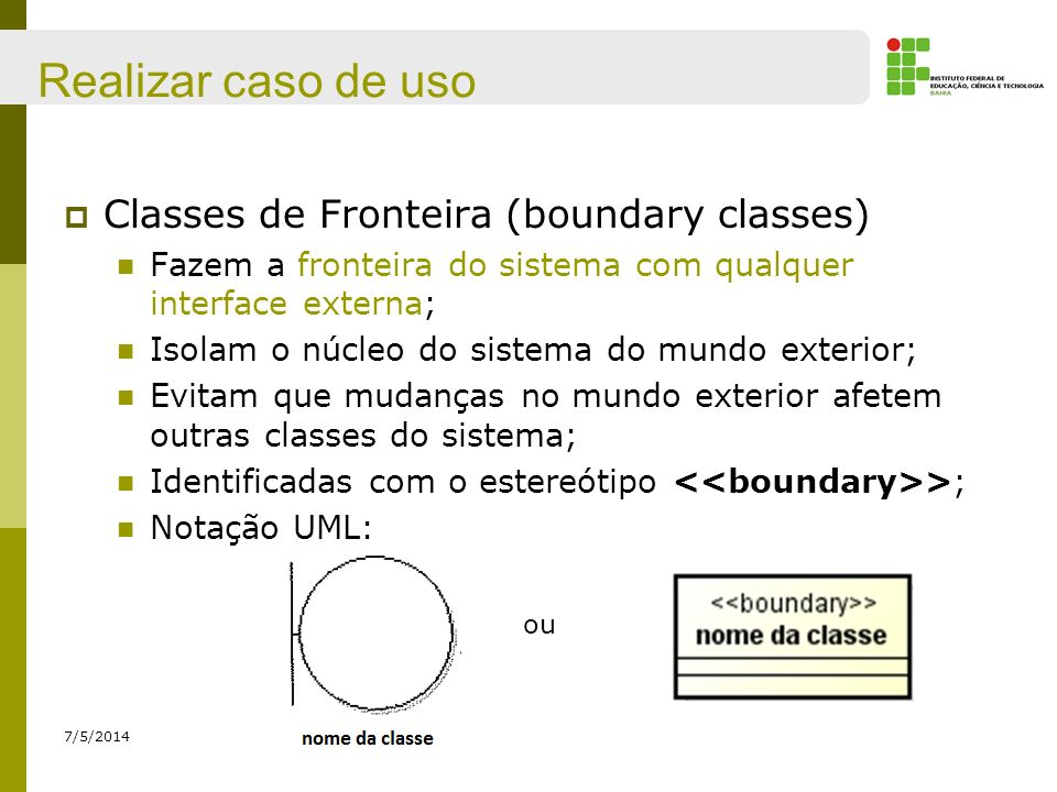 Realizar caso de uso Classes de Fronteira (boundary classes)