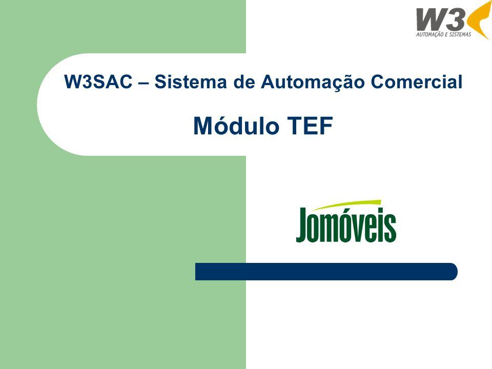 W3SAC – Sistema de Automação Comercial Módulo TEF