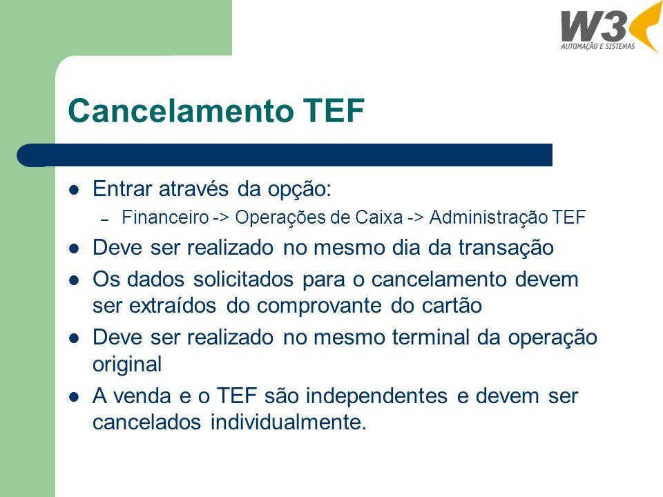 Cancelamento TEF Entrar através da opção: