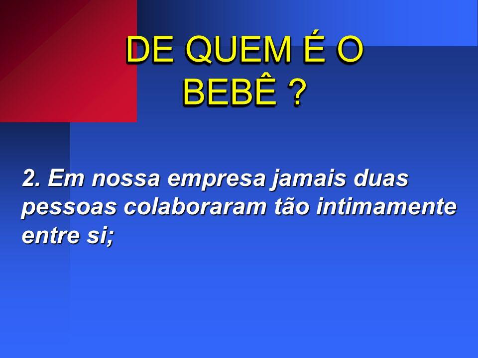 DE QUEM É O BEBÊ . 2.