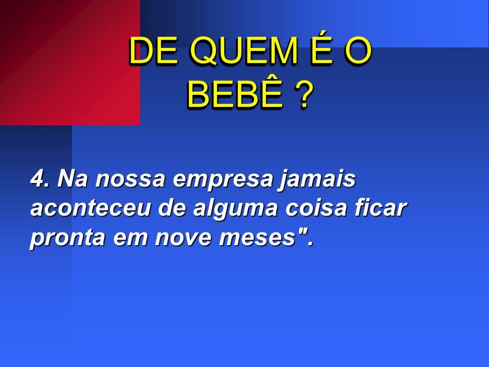 DE QUEM É O BEBÊ . 4.
