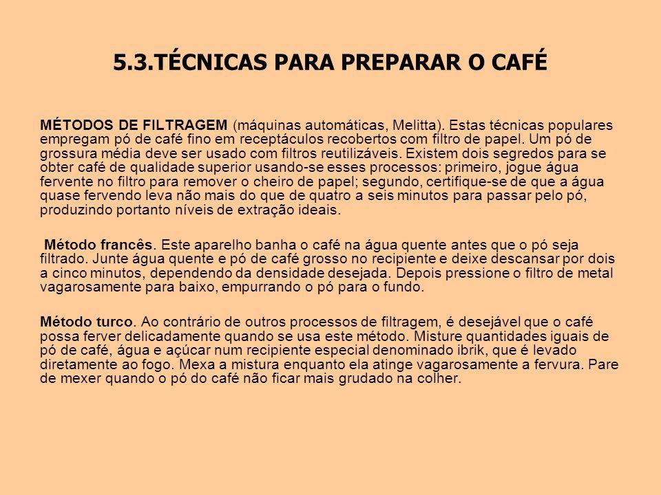 5.3.TÉCNICAS PARA PREPARAR O CAFÉ