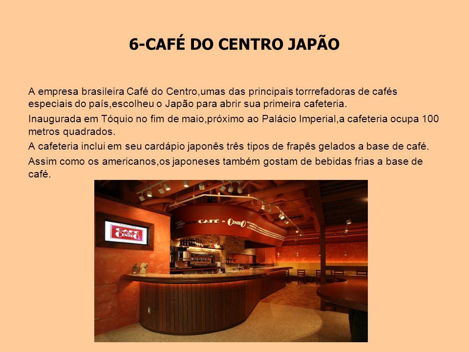 6-CAFÉ DO CENTRO JAPÃO