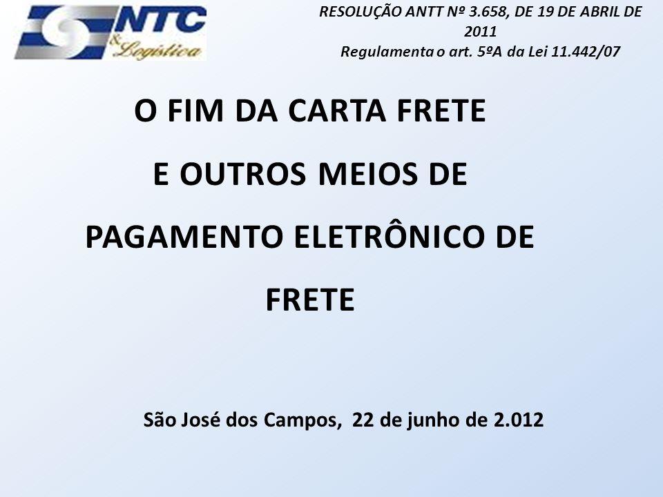 O FIM DA CARTA FRETE E OUTROS MEIOS DE PAGAMENTO ELETRÔNICO DE FRETE