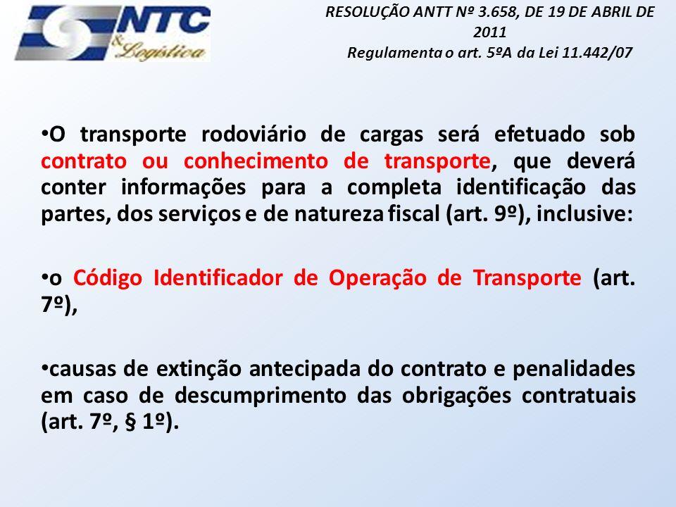 o Código Identificador de Operação de Transporte (art. 7º),