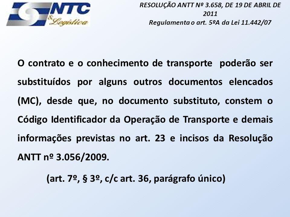 (art. 7º, § 3º, c/c art. 36, parágrafo único)