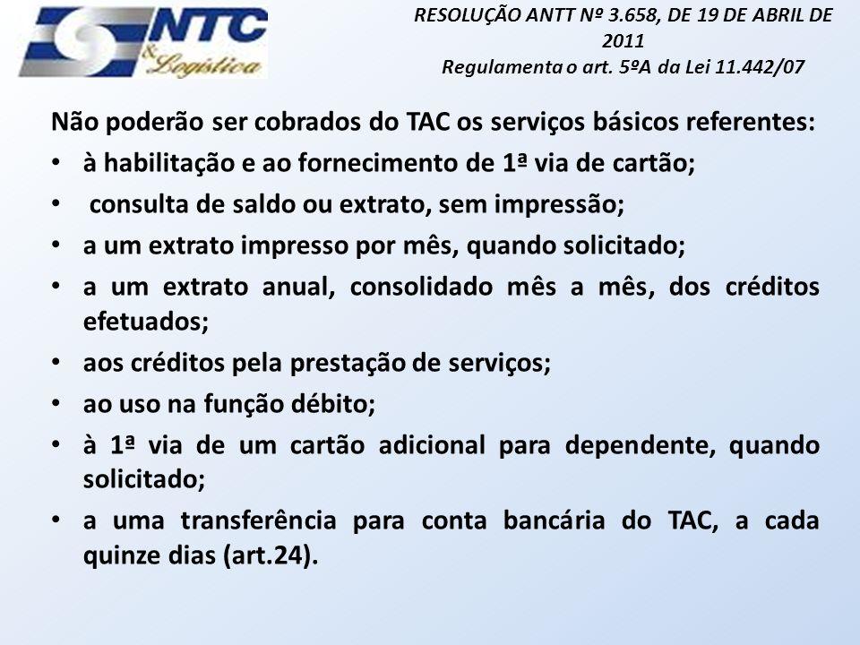 Não poderão ser cobrados do TAC os serviços básicos referentes: