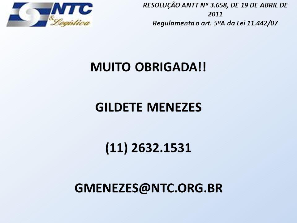 MUITO OBRIGADA!! GILDETE MENEZES (11) 2632.1531 GMENEZES@NTC.ORG.BR