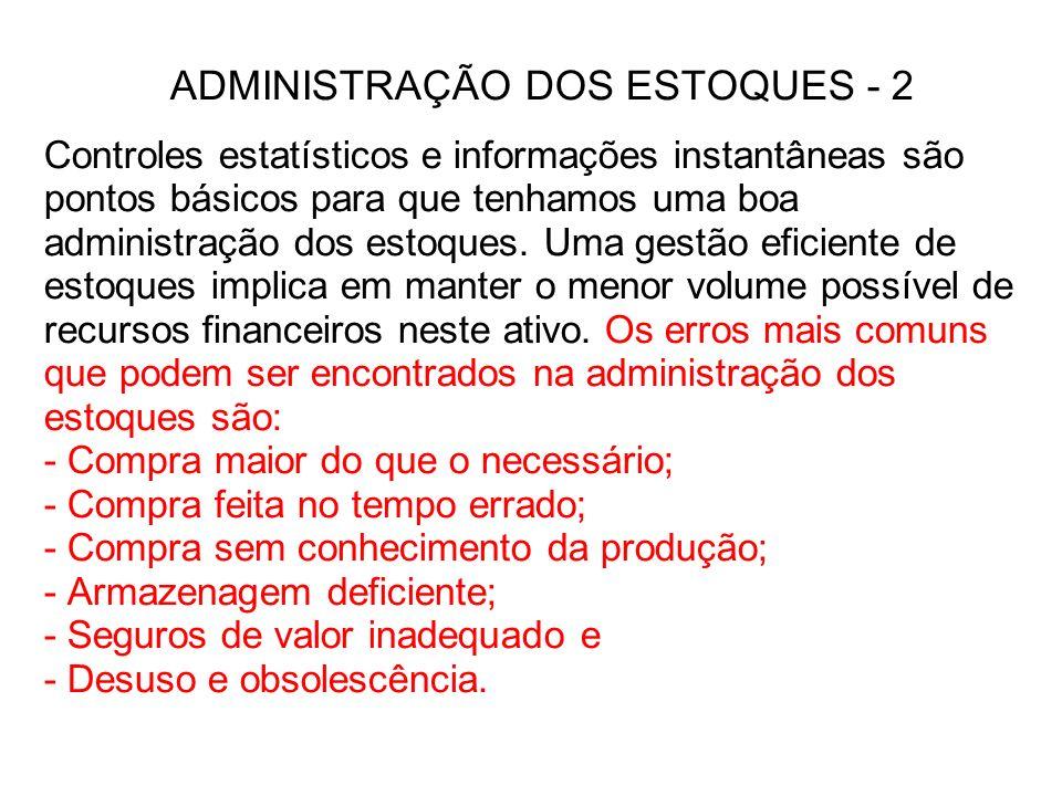 ADMINISTRAÇÃO DOS ESTOQUES - 2 Controles estatísticos e informações instantâneas são pontos básicos para que tenhamos uma boa administração dos estoques.