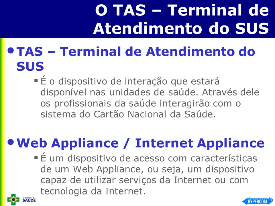 O TAS – Terminal de Atendimento do SUS