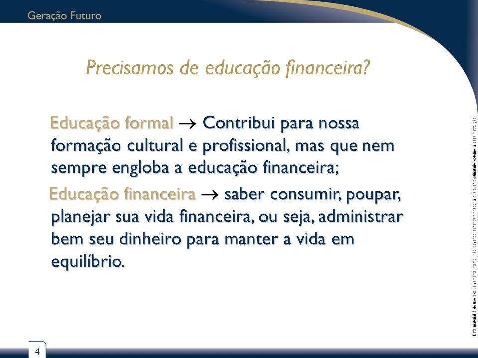 Precisamos de educação financeira