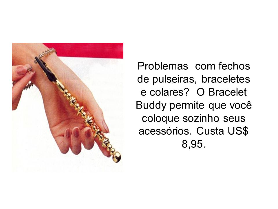Problemas com fechos de pulseiras, braceletes e colares