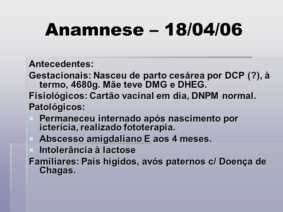 Anamnese – 18/04/06 Antecedentes: