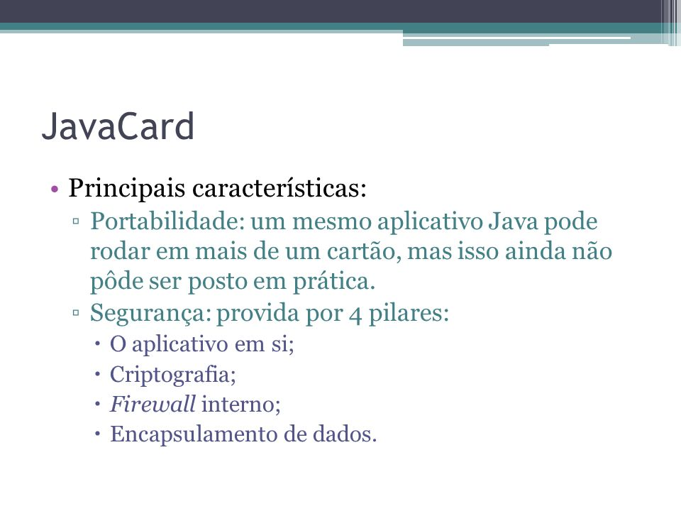 JavaCard Principais características: