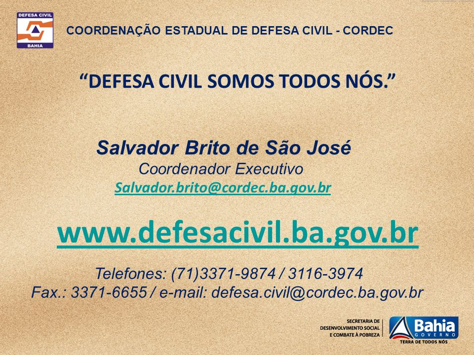 DEFESA CIVIL SOMOS TODOS NÓS. Salvador Brito de São José