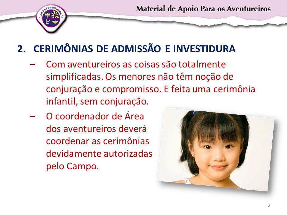 CERIMÔNIAS DE ADMISSÃO E INVESTIDURA