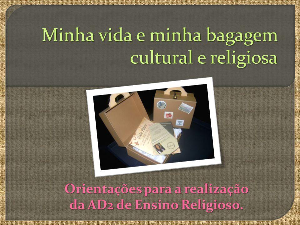 Minha vida e minha bagagem cultural e religiosa