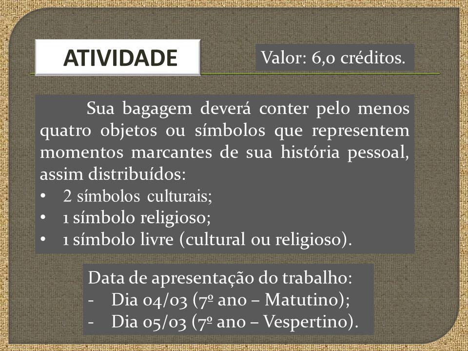 ATIVIDADE Valor: 6,0 créditos.