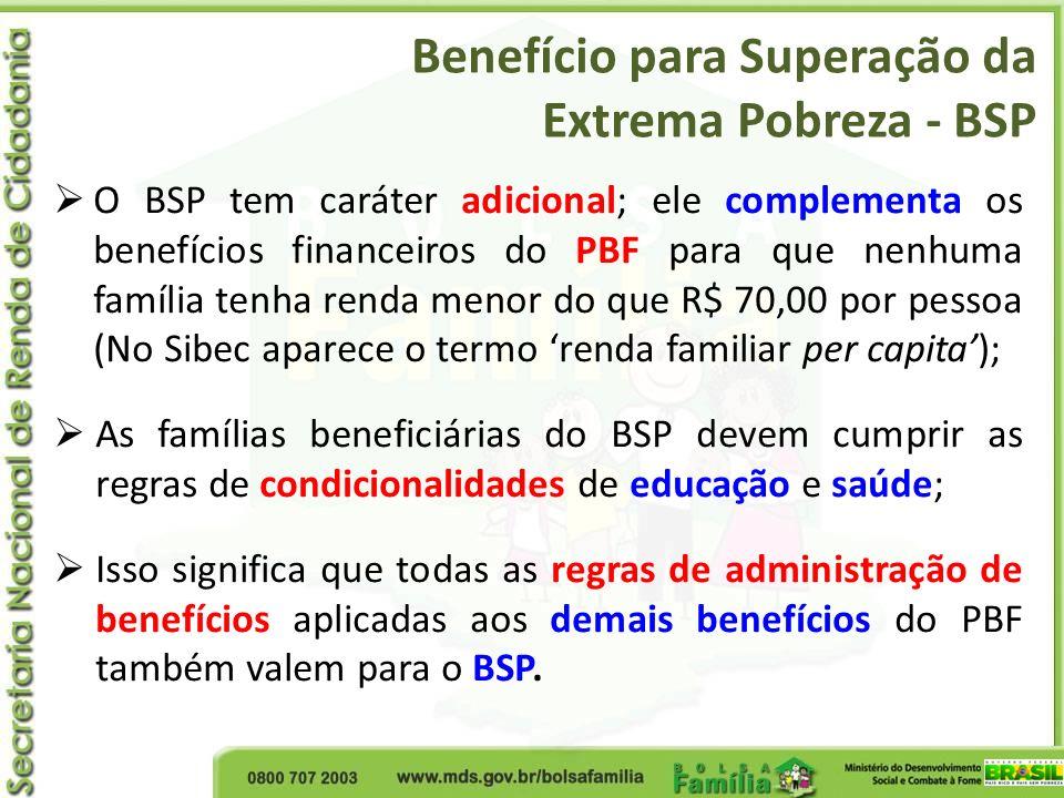 Benefício para Superação da Extrema Pobreza - BSP