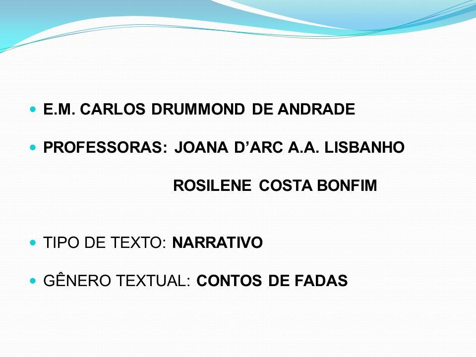 E.M. CARLOS DRUMMOND DE ANDRADE