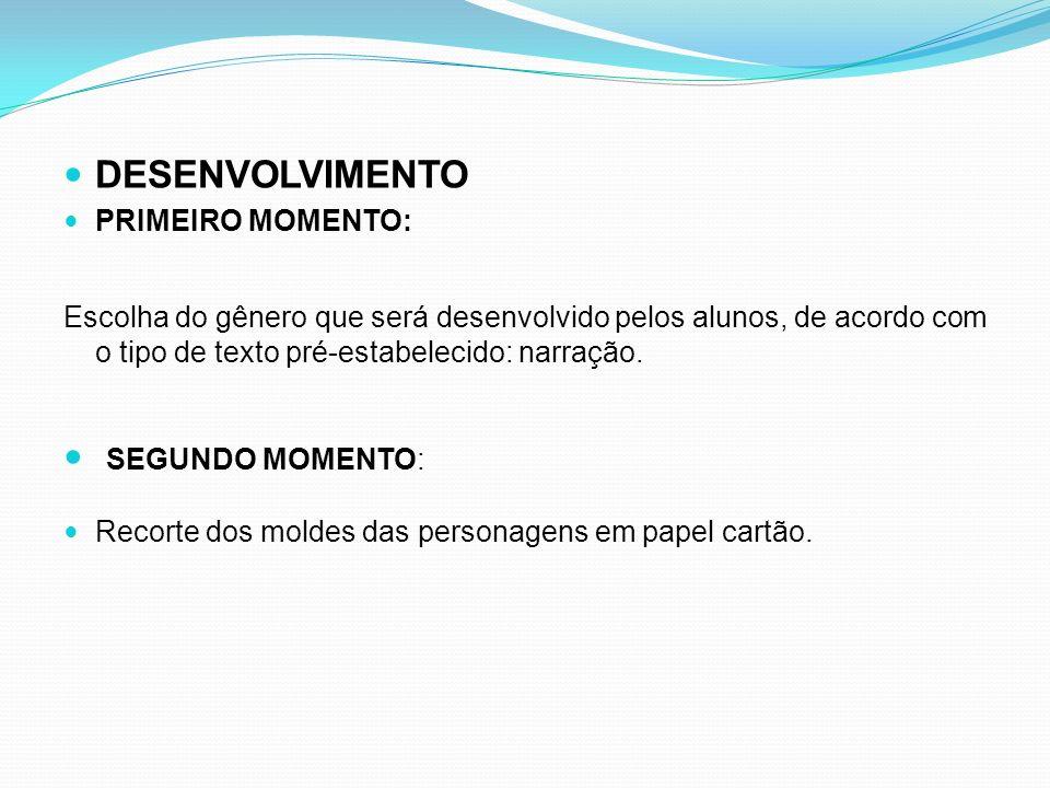 DESENVOLVIMENTO SEGUNDO MOMENTO: PRIMEIRO MOMENTO: