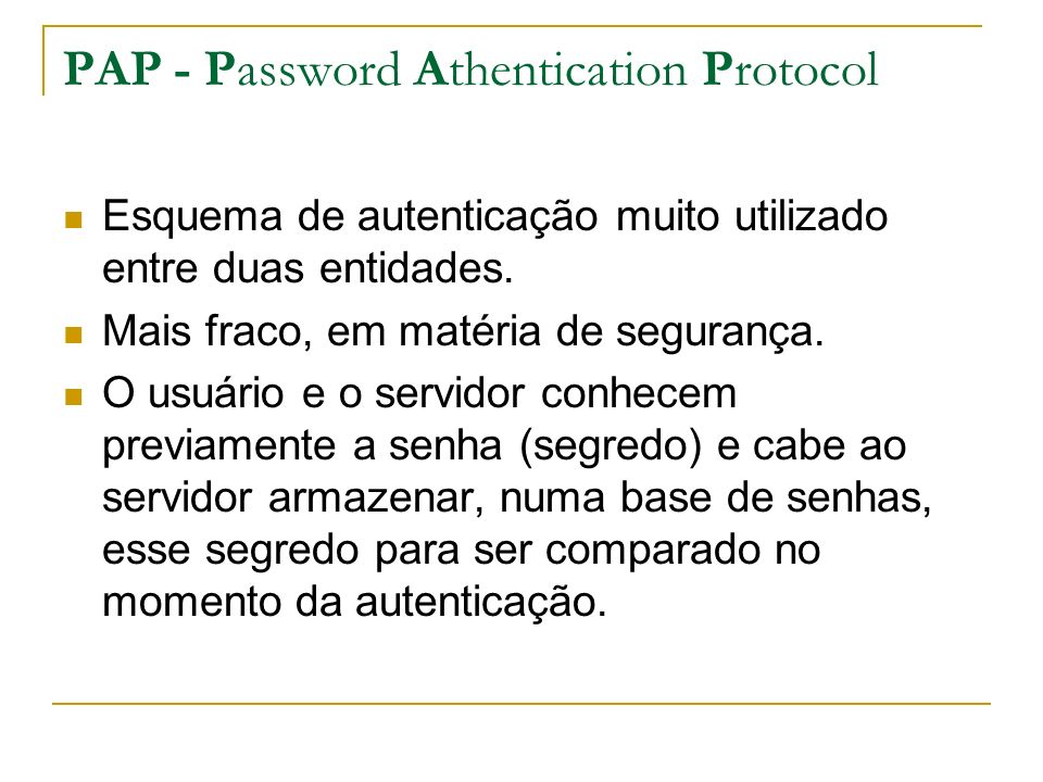 PAP - Password Athentication Protocol