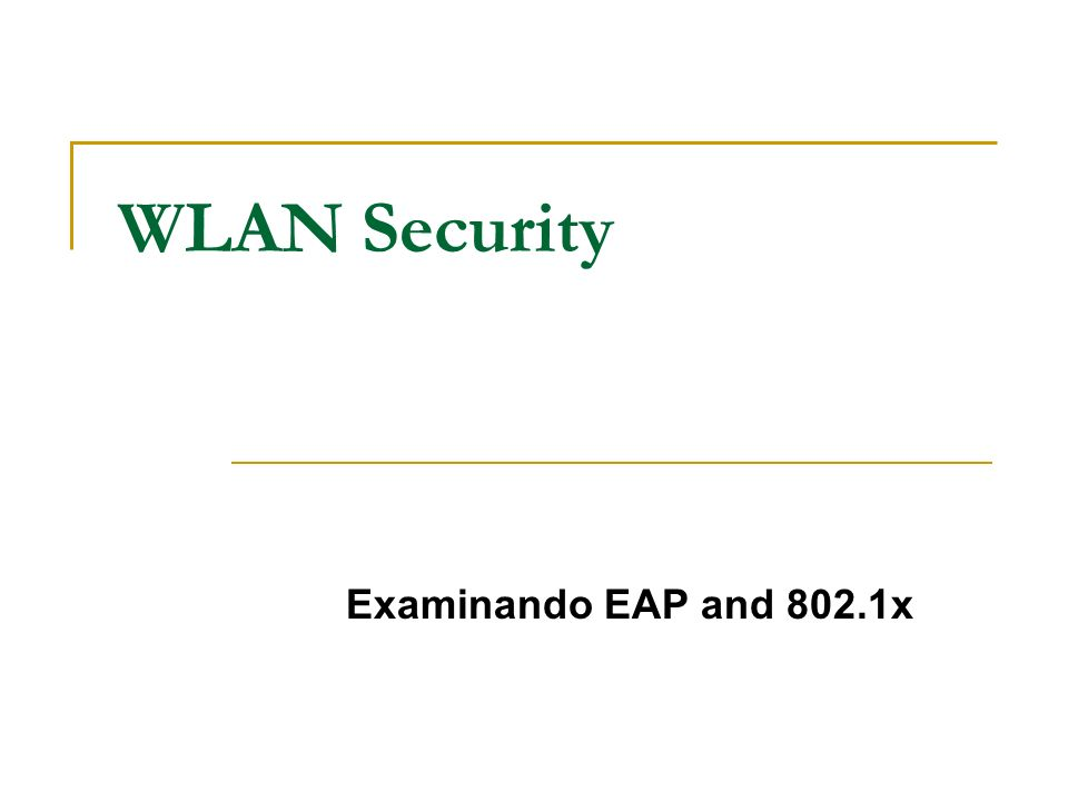 WLAN Security Examinando EAP and 802.1x