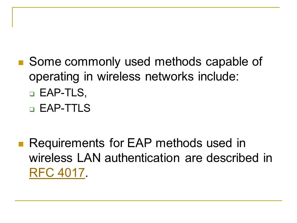 Some commonly used methods capable of operating in wireless networks include: