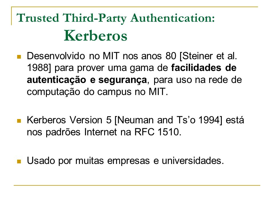 Trusted Third-Party Authentication: Kerberos