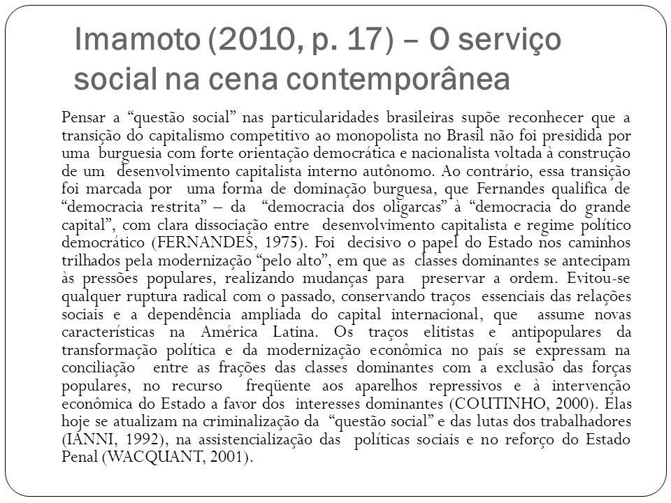 Imamoto (2010, p. 17) – O serviço social na cena contemporânea
