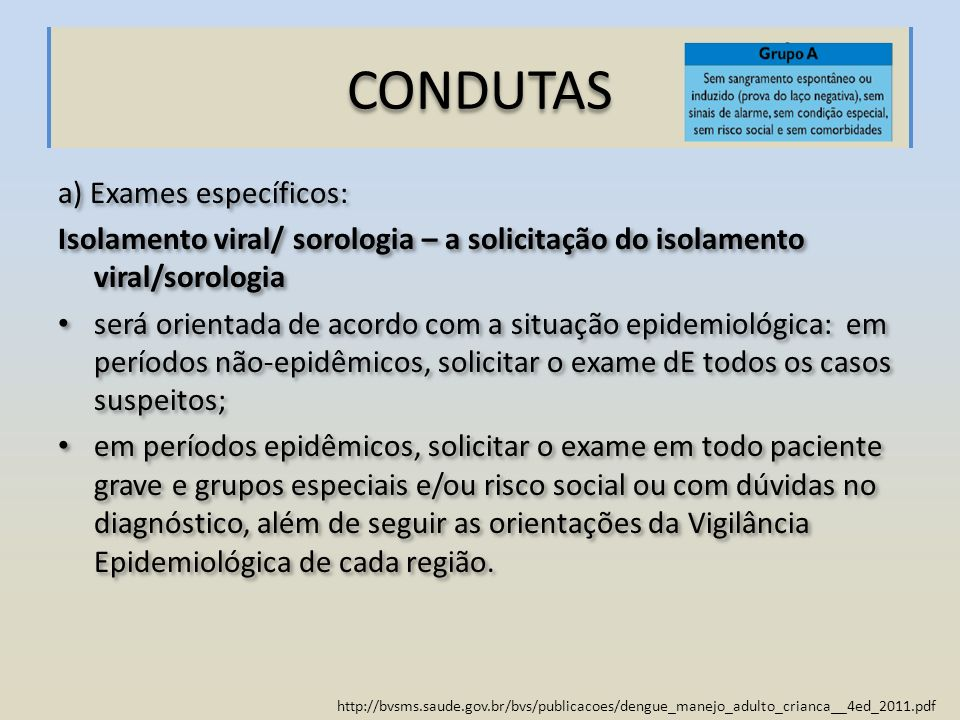 CONDUTAS a) Exames específicos: