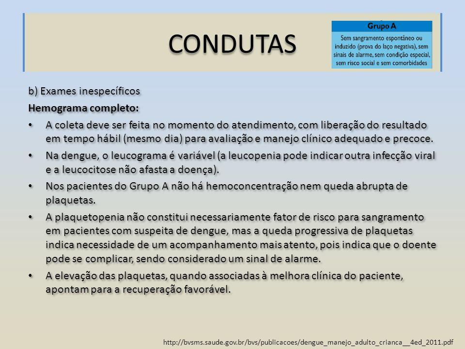 CONDUTAS b) Exames inespecíficos Hemograma completo: