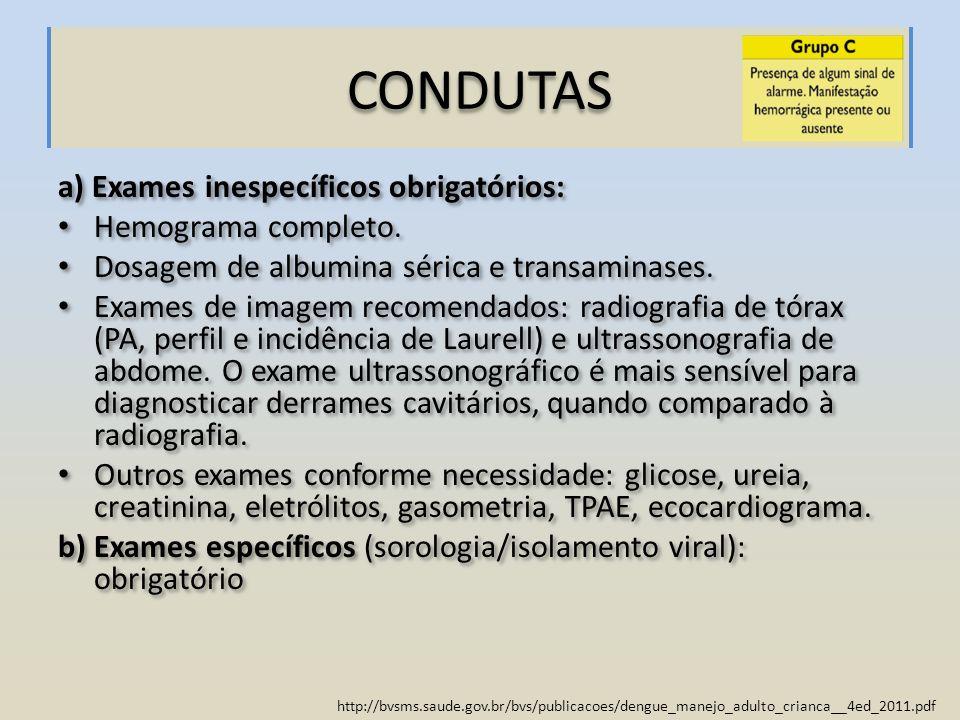 CONDUTAS a) Exames inespecíficos obrigatórios: Hemograma completo.