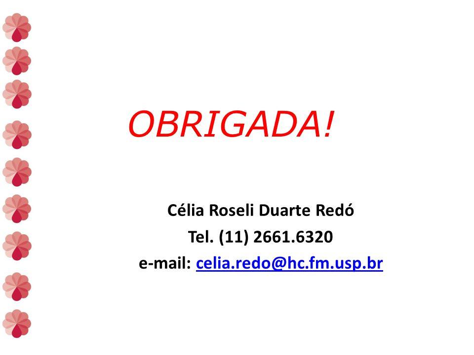 Célia Roseli Duarte Redó e-mail: celia.redo@hc.fm.usp.br